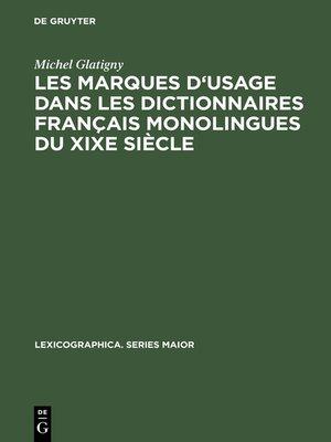 cover image of Les marques d'usage dans les dictionnaires français monolingues du XIXe siècle