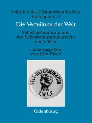 cover image of Die Verteilung der Welt. Selbstbestimmung und das Selbstbestimmungsrecht der Völker
