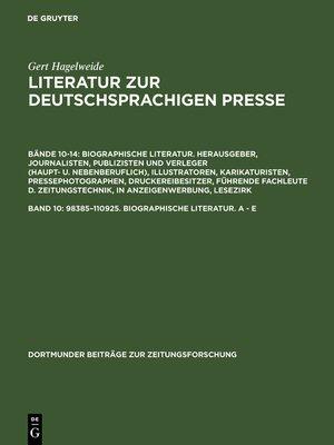 cover image of Literatur zur Deutschprachigen Presse: 98385–110925. Biographische Literatur. A--E