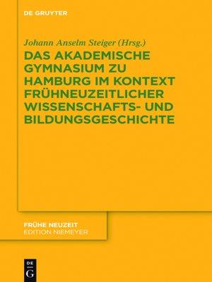 cover image of Das Akademische Gymnasium zu Hamburg (gegr. 1613) im Kontext frühneuzeitlicher Wissenschafts- und Bildungsgeschichte