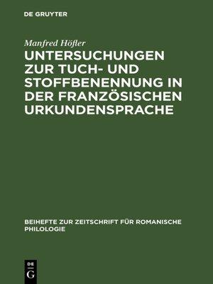 cover image of Untersuchungen zur Tuch- und Stoffbenennung in der französischen Urkundensprache