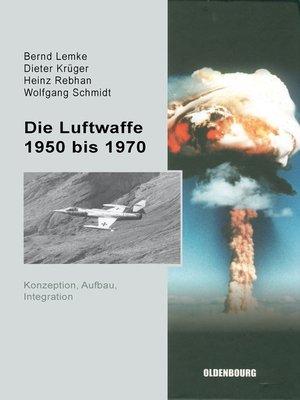 cover image of Die Luftwaffe 1950 bis 1970