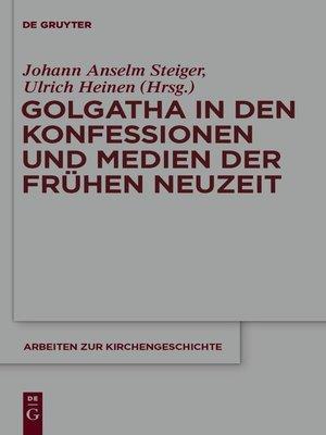 cover image of Golgatha in den Konfessionen und Medien der Frühen Neuzeit