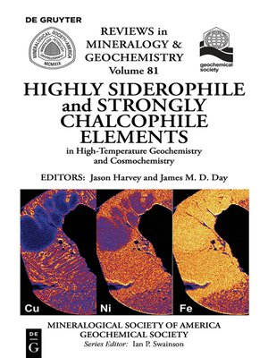 cover image of Highly Siderophile and Strongly Chalcophile Elements in High-Temperature Geochemistry and Cosmochemistry
