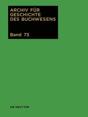 cover image of Archhiv für Geschichte des Buchwesens, Band 73, 2018