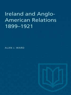 cover image of Ireland and Anglo-American Relations 1899–1921