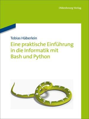 cover image of Eine praktische Einführung in die Informatik mit Bash und Python