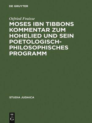 cover image of Moses ibn Tibbons Kommentar zum Hohelied und sein poetologisch-philosophisches Programm
