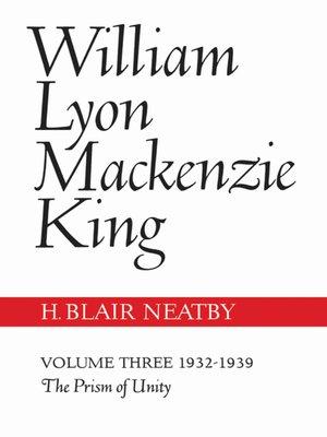 cover image of William Lyon Mackenzie King, Volume III, 1932-1939