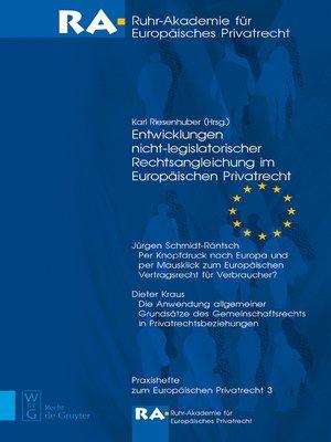 cover image of Entwicklungen nicht-legislatorischer Rechtsangleichung im Europäischen Privatrecht
