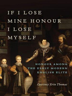 cover image of If I Lose Mine Honour, I Lose Myself