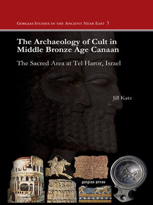 cover image of The Archaeology of Cult in Middle Bronze Age Canaan