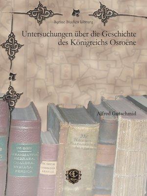 cover image of Untersuchungen über die Geschichte des Königreichs Osroëne