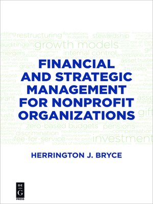 financial management in nonprofit organizations essay One way to ensure prudent financial management is for the board of directors to adopt financial policies perhaps the most important financial policy for any charitable nonprofit is a conflict of interest policy.