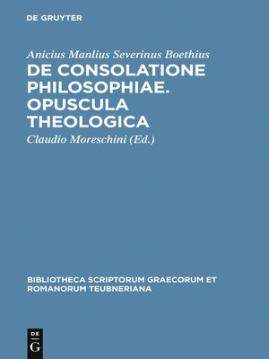 cover image of De consolatione philosophiae. Opuscula theologica