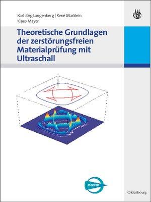 cover image of Theoretische Grundlagen der zerstörungsfreien Materialprüfung mit Ultraschall