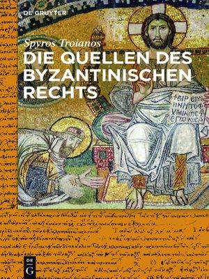 cover image of Die Quellen des byzantinischen Rechts