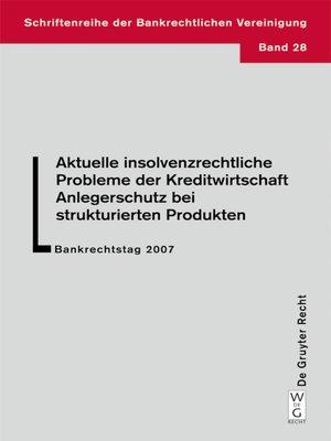 cover image of Aktuelle insolvenzrechtliche Probleme der Kreditwirtschaft. Anlegerschutz bei strukturierten Produkten