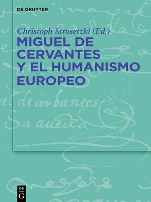 cover image of Miguel de Cervantes y el humanismo europeo