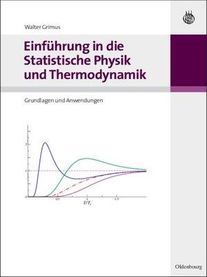 cover image of Einführung in die Statistische Physik und Thermodynamik