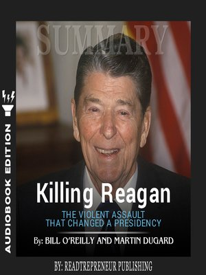 cover image of Summary of Killing Reagan: The Violent Assault That Changed a Presidency by Bill O'Reilly