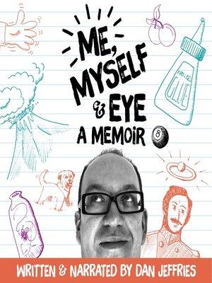 cover image of Me, Myself & Eye