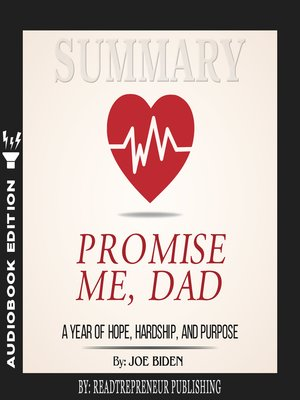 cover image of Summary of Promise Me, Dad: A Year of Hope, Hardship, and Purpose by Joe Biden