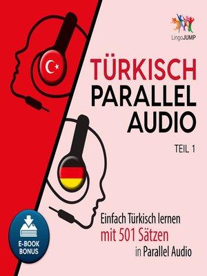 cover image of Einfach Trkisch lernen mit 501 Stzen in Parallel Audio - Teil 1