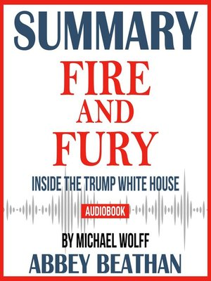 cover image of Summary of Fire and Fury: Inside the Trump White House by Michael Wolff