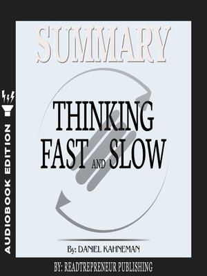 cover image of Summary of Thinking, Fast and Slow: by Daniel Kahneman