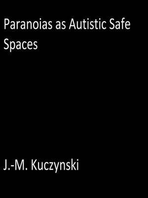 cover image of Paranoias as Autistic Safe Spaces