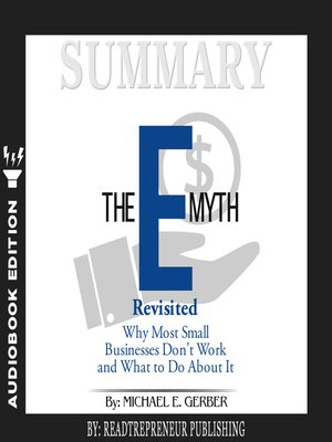 cover image of Summary of The E-Myth Revisited: Why Most Small Businesses Don't Work and What to Do About It by Michael E. Gerber