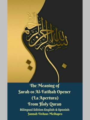 cover image of The Meaning of Surah 01 Al-Fatihah Opener (La Apertura) From Holy Quran