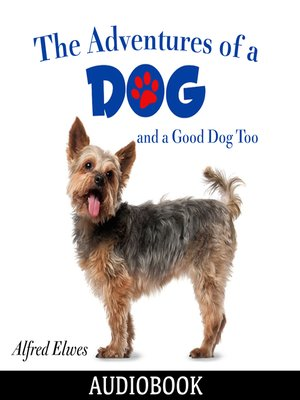 cover image of The Adventures of a Dog, and a Good Dog Too