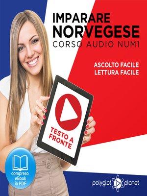 cover image of Imparare il norvegese - Lettura facile - Ascolto facile - Testo a fronte: Norvegese corso audio num. 1