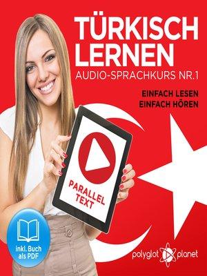 cover image of Türkisch Lernen - Einfach Lesen - Einfach Hören: Paralleltext Audio-Sprachkurs Nr. 1
