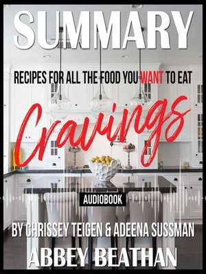 cover image of Summary of Cravings: Recipes for All the Food You Want to Eat by Chrissey Teigen & Adeena Sussman