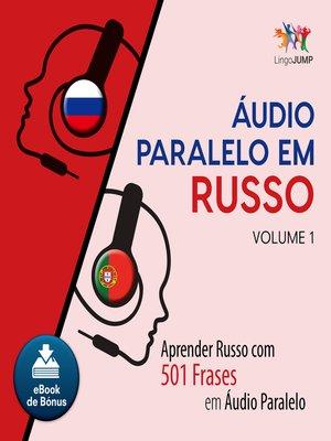 cover image of Aprender Russo com 501 Frases em udio Paralelo - Volume 1
