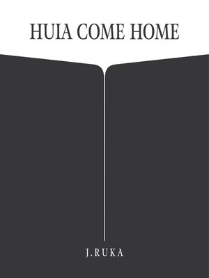 cover image of Huia Come Home