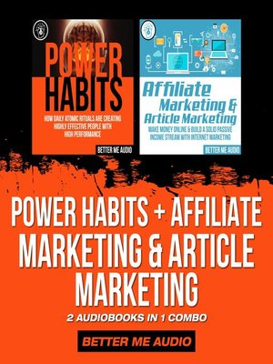cover image of Power Habits + Affiliate Marketing & Article Marketing