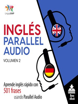 cover image of Aprende inglés rápido con 501 frases usando Parallel Audio, Volumen 2