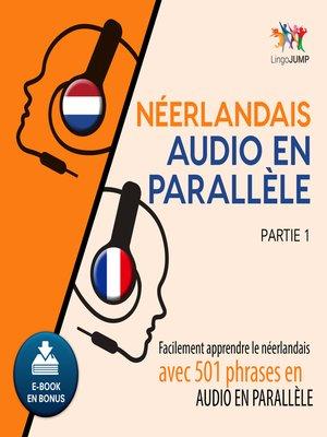 cover image of Facilement apprendre lenerlandaisavec 501 phrases en audio en parallle - Partie 1