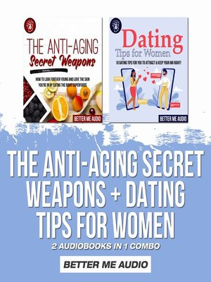cover image of The Anti-Aging Secret Weapons + Dating Tips for Women