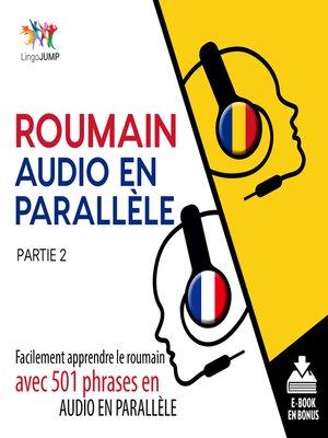 cover image of Facilement apprendre leroumainavec 501 phrases en audio en parallle - Partie 2