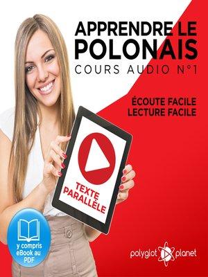 cover image of Apprendre le polonais - Texte parallèle Écoute facile - Lecture facile: Polonais Cours Audio Volume 1