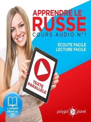 cover image of Apprendre le Russe - Écoute Facile - Lecture Facile - Texte Parallèle Cours Audio Volume 1