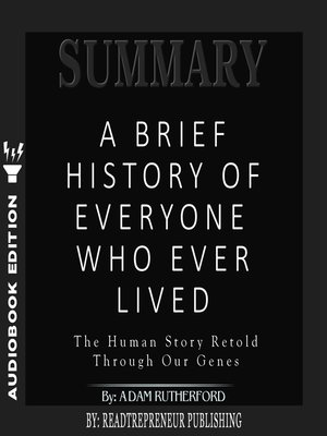 cover image of Summary of A Brief History of Everyone Who Ever Lived: The Human Story Retold Through Our Genes by Adam Rutherford