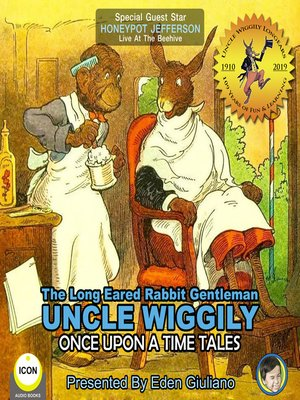 cover image of The Long Eared Rabbit Gentleman Uncle Wiggily: Once Upon a Time Tales
