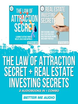 cover image of The Law of Attraction Secret + Real Estate Investing Secrets