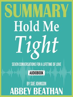 cover image of Summary of Hold Me Tight: Seven Conversations for a Lifetime of Love by Sue Johnson